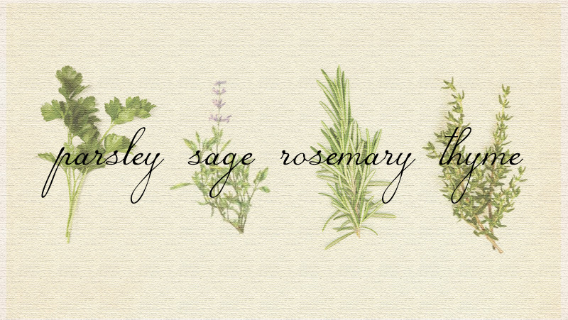 Parsley, Sage, Rosemary andThyme